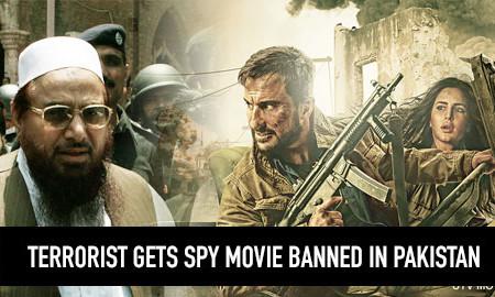 Pakistani Terrorist gets Bollywood spy film banned in Pakistan
