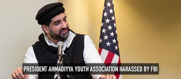 President Ahmadiyya Youth Association harassed by FBI