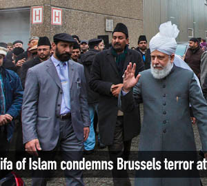 Khalifa of Islam condemns Brussels terror attacks