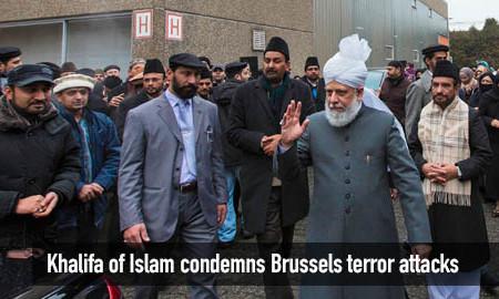 Khalifa of Islam condemns Brussels terror attacks