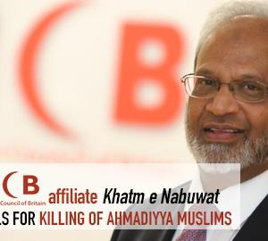 Muslim Council of Britain's affiliate Khatm-e-Nabuwat calls for killing of Ahmadiyya Muslims