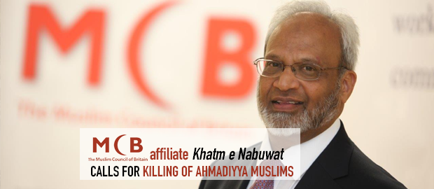 Muslim Council of Britain's affiliate Khatm-e-Nabuwat calls for killing of Ahmadiyya Muslims