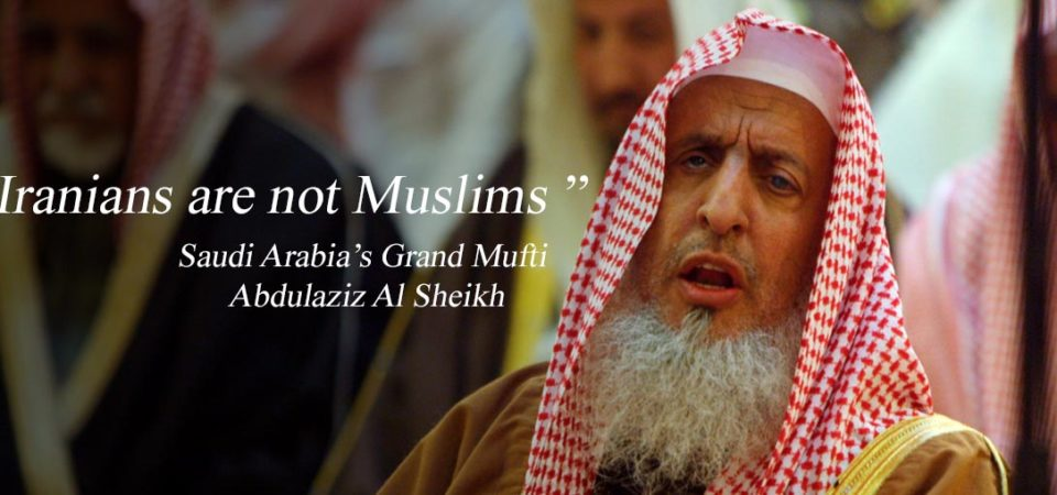 Saudi Arabia's Grand Mufti declares Iranians are 'not Muslims'