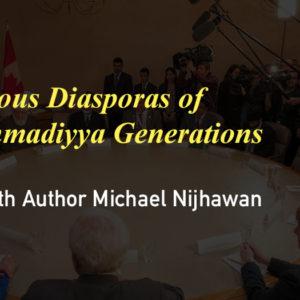 The Ahmadiyya Diaspora: An Interview with author Michael Nijhawan