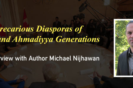 The Ahmadiyya Diaspora: An Interview with author Michael Nijhawan